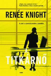 Renée Knight: A titkárnő -  (Könyv)