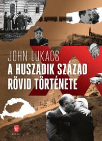 John Lukacs: A huszadik század rövid története -  (Könyv)