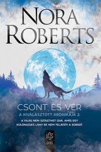 Nora Roberts: Csont és vér - A Kiválasztott Krónikája 2. -  (Könyv)