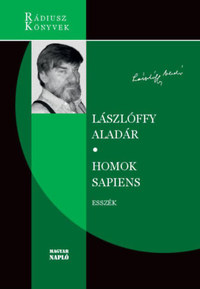 Lászlóffy Aladár: Homok Sapiens - Kötetben először közreadott esszék -  (Könyv)