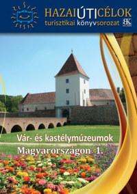 Vár- és kastélymúzeumok Magyarországon 1. -  (Könyv)
