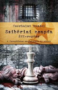 Cserhalmi Dániel: Szibériai csapda - ÁVH - regény -  (Könyv)