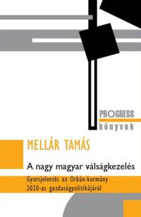 Mellár Tamás: A nagy magyar válságkezelés -  (Könyv)