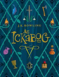 J. K. Rowling: Az Ickabog -  (Könyv)