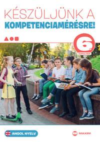 Héger Anita, Kaszala Krisztina: Készüljünk a kompetenciamérésre! - Angol nyelv 6. évfolyam -  (Könyv)