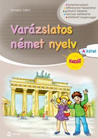 Turcsányi Ildikó: Varázslatos német nyelv - Kezdő - A kötet -  (Könyv)