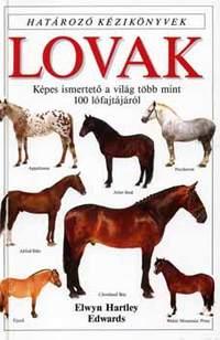 Elwyn Hartley Edwars: Lovak - Határozó kézikönyvek - Képes ismertető a világ több mint 100 lófajtájáról -  (Könyv)