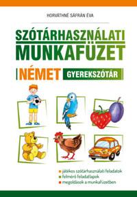 Horváthné Sáfrán Éva: Szótárhasználati munkafüzet - Német gyerekszótár -  (Könyv)