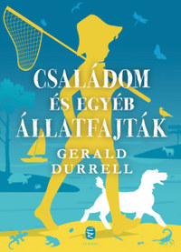 Gerald Durrell: Családom és egyéb állatfajták -  (Könyv)