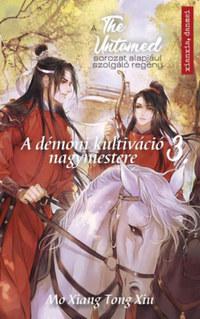 Mo Xiang Tong Xiu: The Untamed 3. - A démoni kultiváció nagymestere -  (Könyv)