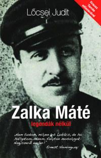 Lőcsei Judit: Zalka Máté legendák nélkül -  (Könyv)