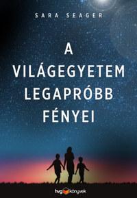 Sara Seager: A világegyetem legapróbb fényei - Életem a Földön kívül - és a Földön -  (Könyv)
