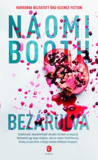 Naomi Booth: Bezárulva -  (Könyv)