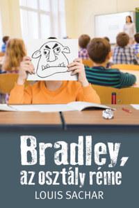 Louis Sachar: Bradley, az osztály réme -  (Könyv)