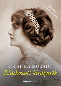 Cristina Morató: Elátkozott királynők -  (Könyv)