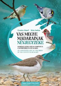 Gyurácz József, Kóta András: Vas megye madarainak névjegyzéke - Nomenclator avium comitatus Castriferrei in Hungaria - An Annotated List of the Birds of Vas County in Hungary -  (Könyv)