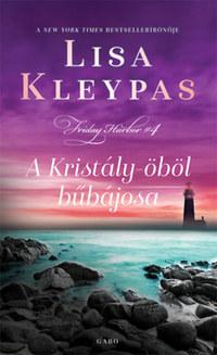 Lisa Kleypas: A Kristály-öböl bűbájosa -  (Könyv)