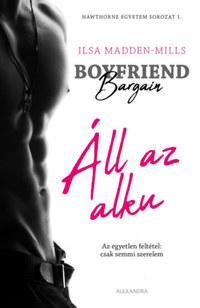 Ilsa Madden-Mills: Boyfriend Bargain - Áll az alku -  (Könyv)