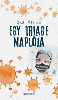 Baji Anikó: Egy triage naplója -  (Könyv)