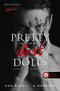 Ker Dukey, K. Webster: Pretty Lost Dolls - Elveszett babácskák - Csinos játékbabák 2. -  (Könyv)