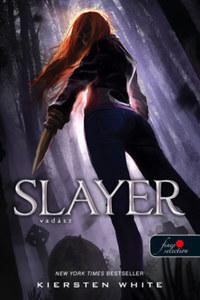 Kiersten White: Slayer - Vadász - Vadász 1. -  (Könyv)