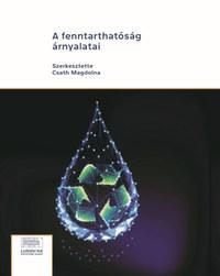Csath Magdolna (szerk.): A fenntarthatóság árnyalatai -  (Könyv)