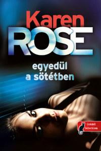 Karen Rose: Egyedül a sötétben - Cincinnati 2. -  (Könyv)