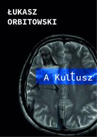 Lukasz Orbitowski: A Kultusz -  (Könyv)