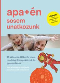 Szél Dávid, Peer Krisztina, Pőcze Balázs: Apa+én sosem unatkozunk -  (Könyv)