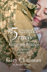 Gary Chapman, Jocelyn Green: Az 5 szeretetnyelv: Katonai kiadás - A próbára tett párkapcsolat -  (Könyv)
