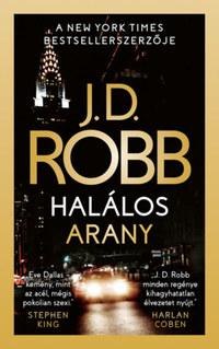 J.D. Robb: Halálos arany -  (Könyv)