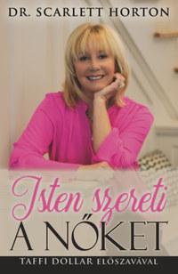 Dr. Scarlett Horton: Isten szereti a nőket -  (Könyv)