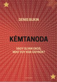 Denis Bukin: Kémtanoda - Vagy olyan okos, mint egy KGB-ügynök? -  (Könyv)