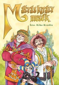 Kóka Rozália: Mátyás király mesék -  (Könyv)