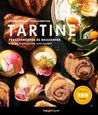Chad Robertson, Elisabeth Prueitt: Tartine - Péksütemények és desszertek a világ leghíresebb pékségéből -  (Könyv)
