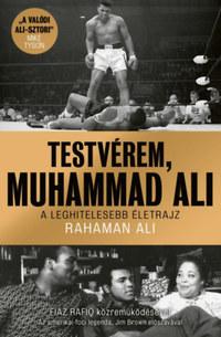 Rahaman Ali: Testvérem, Muhammad Ali - A leghitelesebb életrajz -  (Könyv)