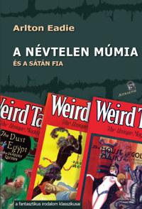 Arlton Eadie: A névtelen múmia - és a sátán fia -  (Könyv)