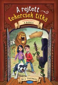 M. J. Thomas: A rejtett tekercsek titka - Második könyv - A bárka -  (Könyv)