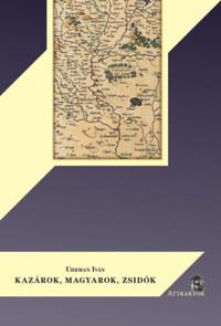 Uhrman Iván: Kazárok, magyarok, zsidók -  (Könyv)