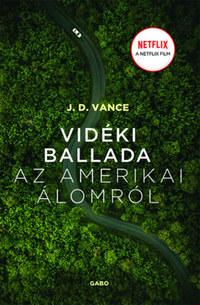 J.D. Vance: Vidéki ballada az Amerikai Álomról -  (Könyv)