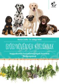 Marton Zsófia, Dr. Szilágyi Máté: Gyógynövények kutyáknak - leggyakoribb kutyabetegségek kezelése fitoterápiával -  (Könyv)