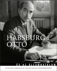Habsburg Ottó és az államhatalom -  (Könyv)