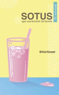 Bittersweet: Sotus - Igaz szerelmünk története -  (Könyv)