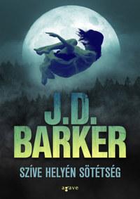 J.D. Barker: Szíve helyén sötétség -  (Könyv)