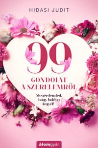 Hidasi Judit: 99 gondolat a szerelemről -  (Könyv)