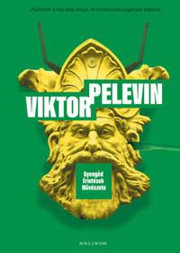 Viktor Pelevin: Gyengéd Érintések Művészete -  (Könyv)