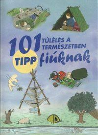Chris McNab: 101 tipp - Túlélés a természetben fiúknak -  (Könyv)
