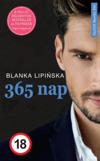 Blanka Lipinska: 365 nap - A botrányos sikerfilm alapjául szolgáló regény -  (Könyv)