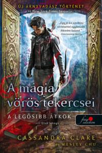 Wesley Chu, Cassandra Clare: A mágia vörös tekercsei - puha kötés - A legősibb átkok - Első könyv -  (Könyv)