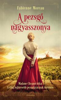 Fabienne Moreau: A pezsgő nagyasszonya -  (Könyv)
